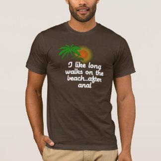 I LIKE LONG WALKS ON THE BEACH...AFTER ANAL T-Shirt