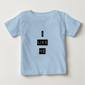 I Like Me Baby Tshirts