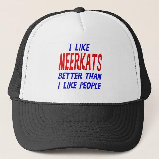 I Like Meerkats Better Than I Like People Hat