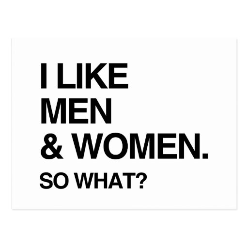 I LIKE MEN AND WOMEN SO WHAT POSTCARD