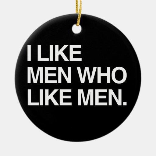 I LIKE MEN WHO LIKE MEN -.png Christmas Ornament