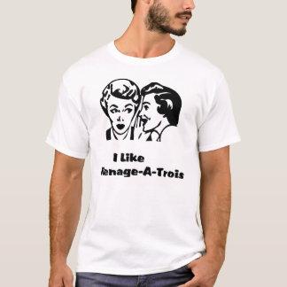 I Like Menage A Trois T-Shirt