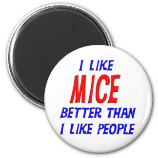 I Like Mice Better Than I Like People Magnet
