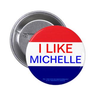 I LIKE MICHELLE, RE-ELECT OBAMA 2012 PINBACK BUTTON