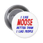 I Like Moose Better Than I Like People Button