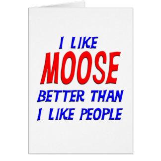I Like Moose Better Than I Like People Greeting Ca Card