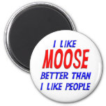 I Like Moose Better Than I Like People Magnet