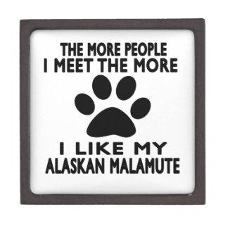 I like my Alaskan Malamute. Premium Gift Boxes