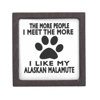 I like my Alaskan Malamute. Premium Gift Box