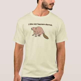 I like my beavers shaved T-shirt