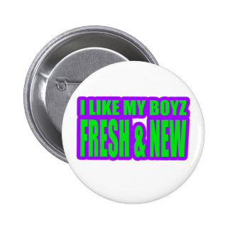 I LIKE MY BOYZ NEW and FRESH jerkin girls Buttons