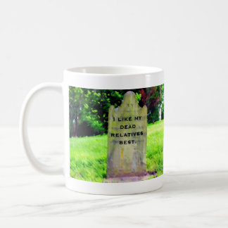 I like my dead relatives best Mug