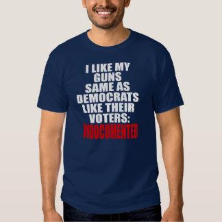 I like my guns same as Democrats like their voters T Shirt