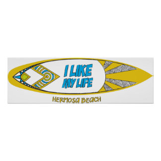 """I like MY life"" surfboard Hermosa Beach Poster"