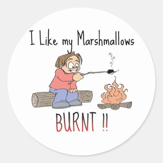 I like my mashmallows burnt classic round sticker