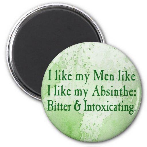 I Like My Men Like I Like My Absinthe 2 Inch Round Magnet