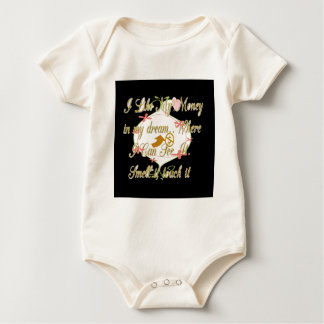 I like My money in my dreams where I can. Baby Bodysuit