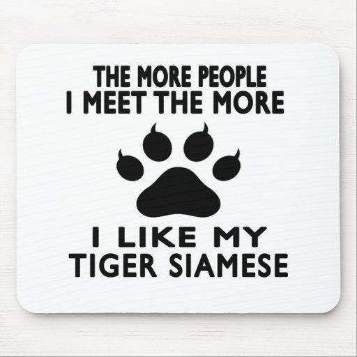 I like my Tiger siamese. Mousepad