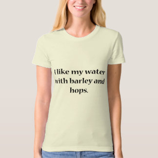 I Like My Water T Shirt