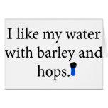 I Like My Water With Barley And Hope Greeting Card