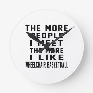 I like my Wheelchair Basketball. Round Wall Clocks