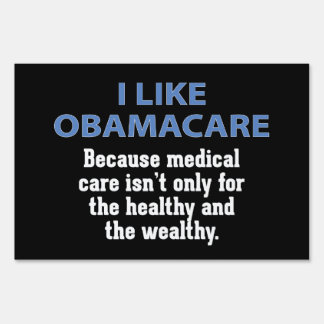 I Like ObamaCare - For Everyone Yard Signs