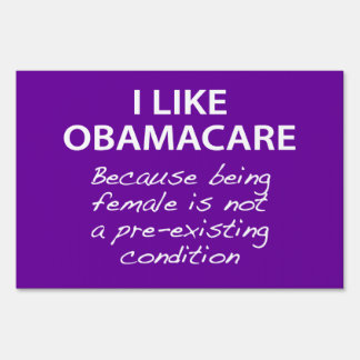 I Like ObamaCare - For Women Lawn Signs