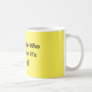 I Like People Who Smile When It's Raining! Coffee Mug