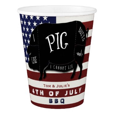 USA Themed I Like Pig Butts and I Cannot Lie 4th of July BBQ Paper Cup