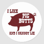 I like Pig Butts and I Cannot Lie BBQ Bacon Classic Round Sticker
