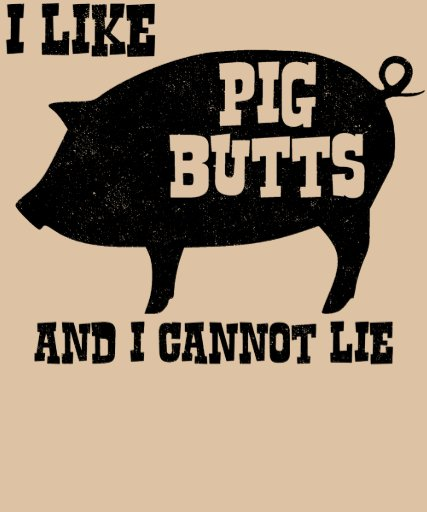 I like Pig Butts and I Cannot Lie BBQ Bacon Shirt