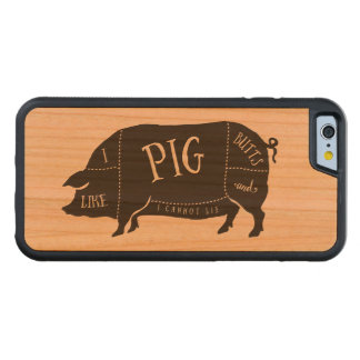 I Like Pig Butts and I Cannot Lie Carved® Cherry iPhone 6 Bumper