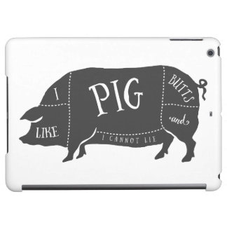 I Like Pig Butts and I Cannot Lie Case For iPad Air