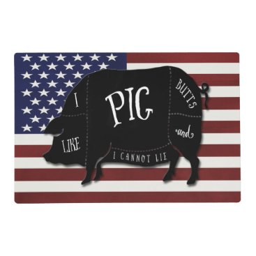 USA Themed I Like Pig Butts and I Cannot Lie Flag USA Placemat