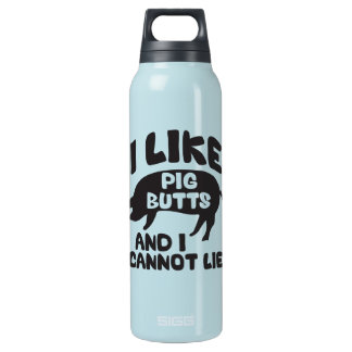 I Like Pig Butts And I Cannot Lie Insulated Water Bottle