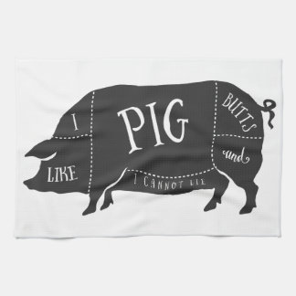 I Like Pig Butts and I Cannot Lie Kitchen Towel