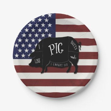 USA Themed I Like Pig Butts and I Cannot Lie Patriotic Flag Paper Plate