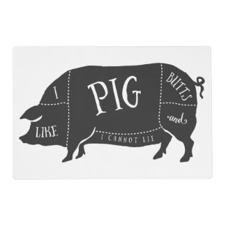 I Like Pig Butts and I Cannot Lie Placemat