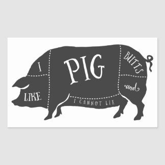 I Like Pig Butts and I Cannot Lie Rectangular Sticker