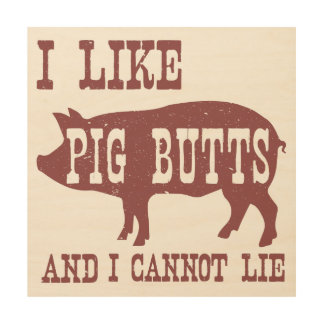 I LIKE PIG BUTTS AND I CANNOT LIE RED DISTRESSED WOOD WALL ART