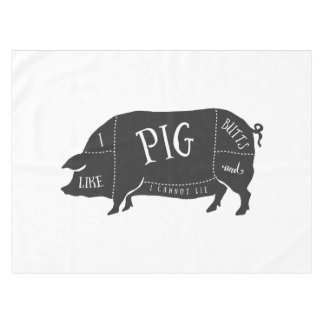 I Like Pig Butts and I Cannot Lie Tablecloth