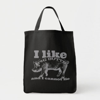 I Like Pig Butts Bacon and All Bags
