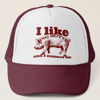 I Like Pig Butts Bacon and All Trucker Hat