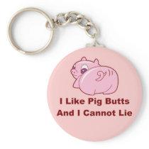 I like Pig Butts Keychain