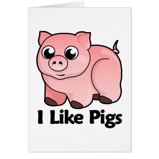 I Like Pigs Card