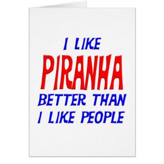 I Like Piranha Better Than I Like People Greeting Card
