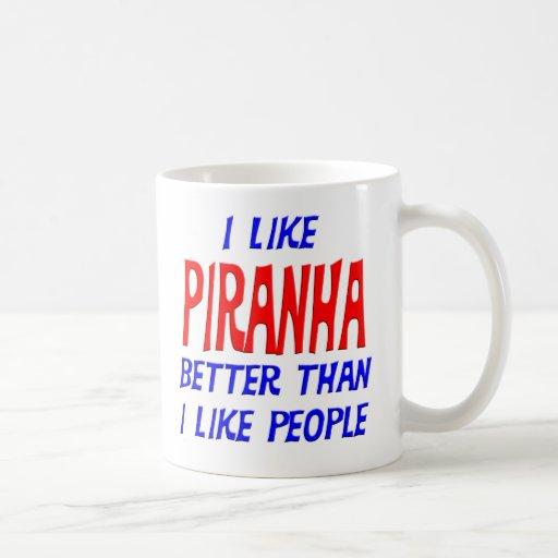 I Like Piranha Better Than I Like People Mug