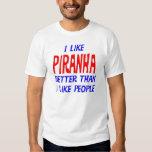 I Like Piranha Better Than I Like People T-shirt