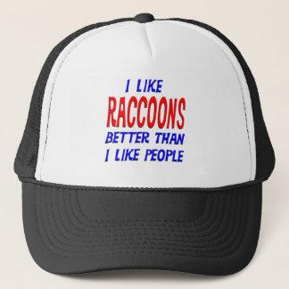 I Like Raccoons Better Than I Like People Hat