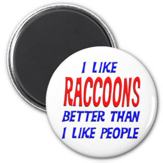 I Like Raccoons Better Than I Like People Magnet